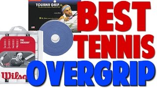 Whats the Best Tennis Overgrip? (Top Speed Tennis)