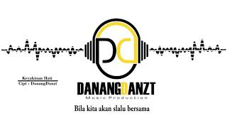 Download lagu DanangDanzt feat Intan Rahma Keyakinan Hati MP3