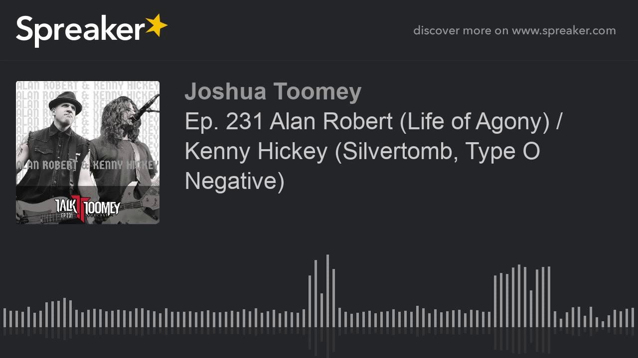 Ep  231 Alan Robert  Life of Agony    Kenny Hickey  Silvertomb  Type O Negative