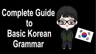 COMPLETE GUIDE TO BASIC KOREAN GRAMMAR | Teacher Kim