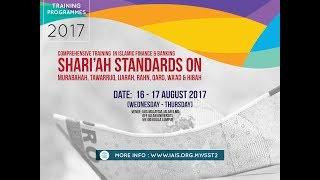 Training Programme: SHARI`AH STANDARDS ON MURABAHAH, TAWARRUQ, IJARAH, RAHN, QARD, WA'AD & HIBAH