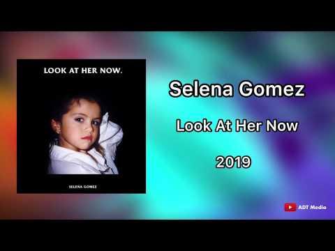 Selena Gomez - Look At Her Now lyrics 2019