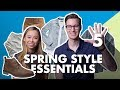 5 Men's Spring Style Essentials For 2019