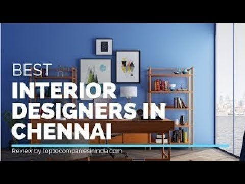 Top 10 Best Interior Designers In Chennai 2020 For Flat Office Bungalows Youtube