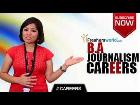 CAREERS IN BA JOURNALISM – MA,P.Hd,Journalist,Institutions,Job Opportunities,Salary Package