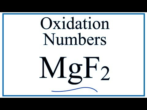 How To Find The Oxidation Number For In MgF2     (Magnesium Fluoride)