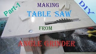 How to make a Table saw from angle grinder Part 1 DIY Project