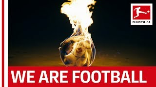 We are the bundesliga - football as it's meant to be