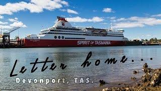 Devonport, Tasmania. - A Letter Home...