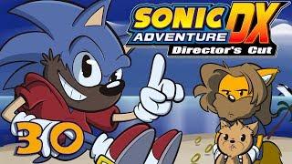 Sonic Adventure DX | Let's Play Ep. 30 | Sonic Adventure