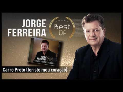 Jorge Ferreira - Carro Preto (feriste meu coração)