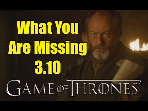 Game of Thrones: What You Are Missing 3.10