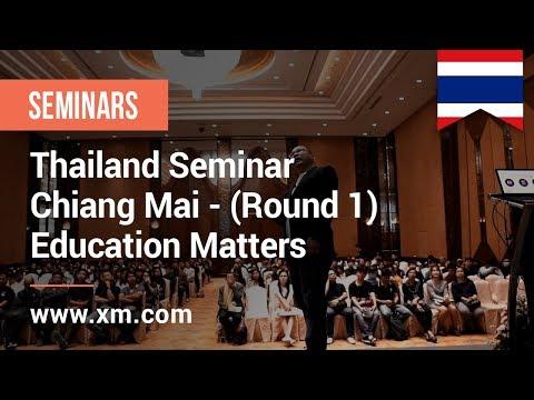 XM.COM - 2019 - Thailand Seminar - Chiang Mai (Round 1) - Education Matters