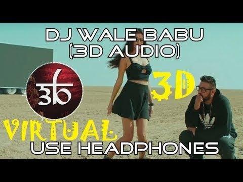 3D Audio | DJ Waley Babu | Badshah | Aastha Gill | 3D Virtual Surrounded Song | Super Hit Songs