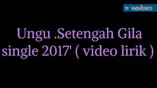 Ungu-Setengah Gila ( lyric Video )