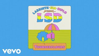 LSD Thunderclouds Official Audio ft Sia Diplo Labrinth