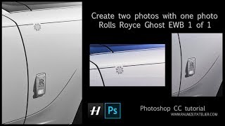 Create two photos with one photo. natural light. Rolls Royce Ghost EWB 1 of 1. Photoshop Tutorial.