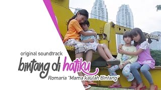 Download OST Bintang di Hatiku - Romaria (Mama Kaulah Bintang) Special Music Video