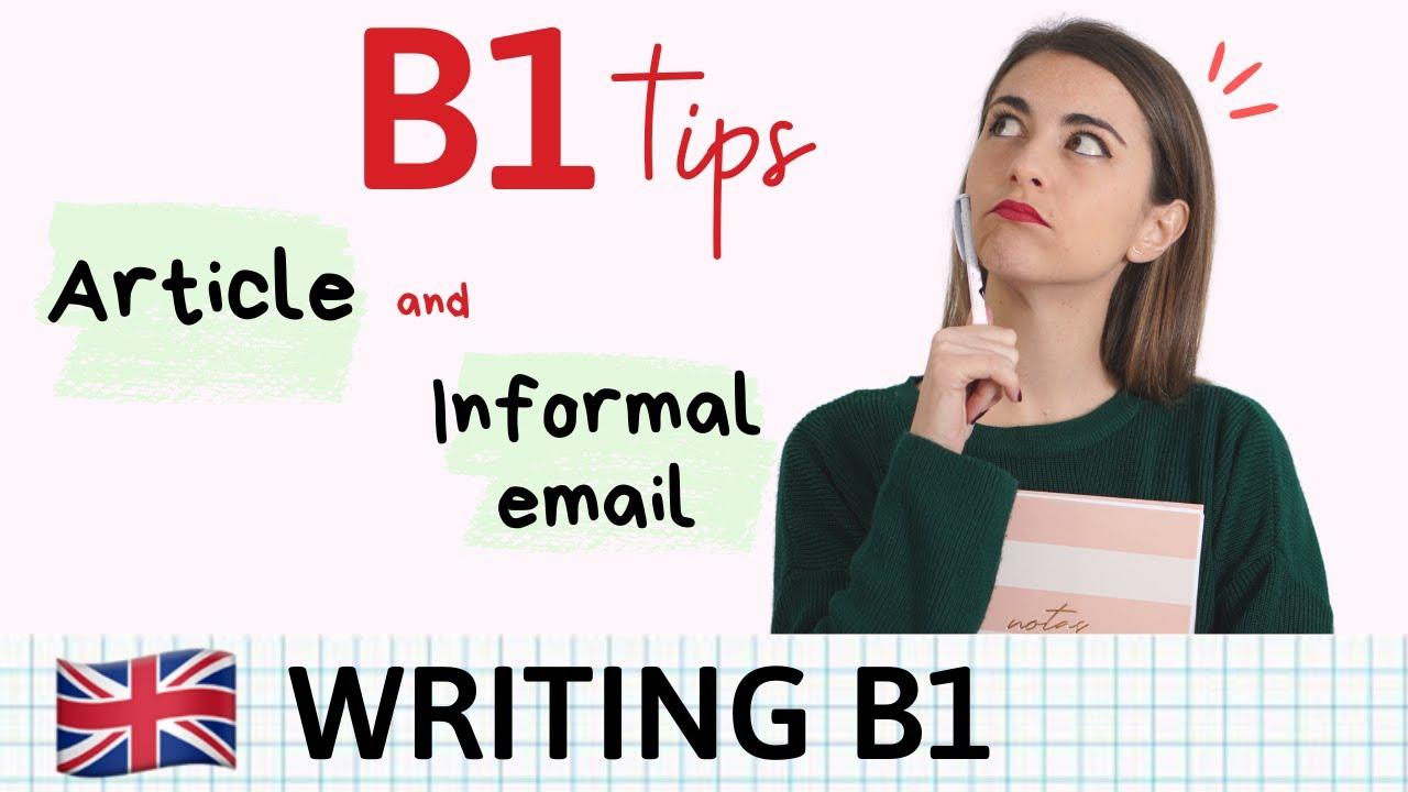 Writing B1 Cómo Escribir Un Article And Informal Letter En Inglés Youtube