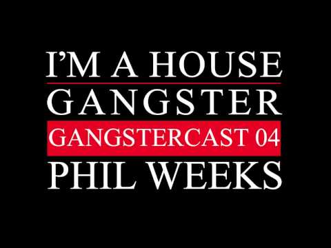 Gangstercast 04 - Phil Weeks