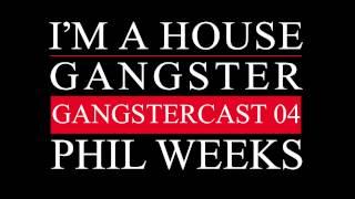 Gangstercast 04 - Phil Weeks
