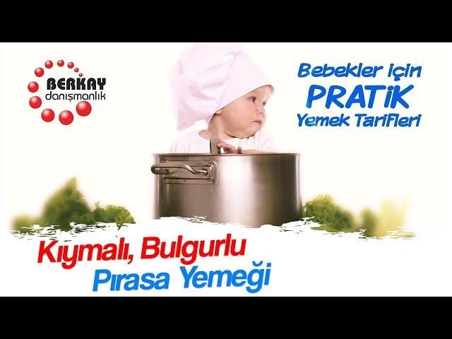 Kıymalı Bulgurlu Pırasa Yemeği Tarifi -  Bebekler İçin Sebze Yemekleri - Pratik Bebek Yemekleri