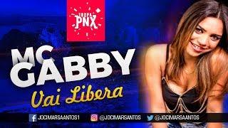 MC GABBY   VAI LIBERA, VAI LIBERA (ESPIRITO SANTO)