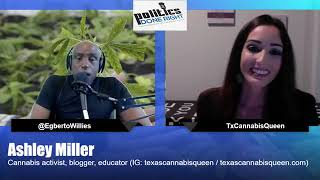 "Ashley Miller ""TCQUEEN"" Gets Real About Texas Cannabis Politics Done Right With Egberto Willies"
