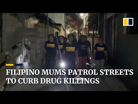 Philippine drug war: Filipino mothers join nighttime patrols to prevent drug killings