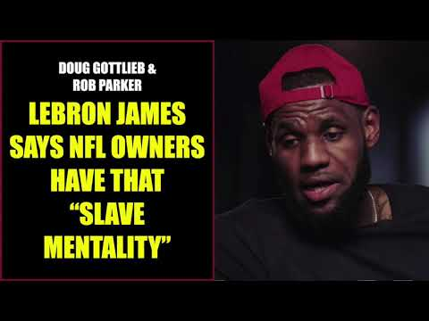 Doug Gottlieb & Rob Parker: LeBron James Says NFL Owner Have That Slave Mentality