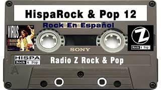 Rock En Español de los 80 y 90 - HispaRock & Pop 12 - Radio Z Rock & Pop