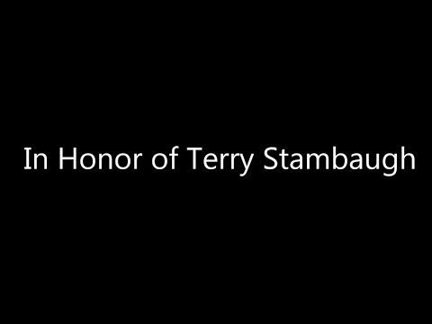 In Honor of Terry Stambaugh