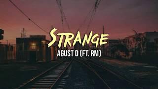Download lagu Agust D - Strange (Ft. RM) [INDO LIRIK]