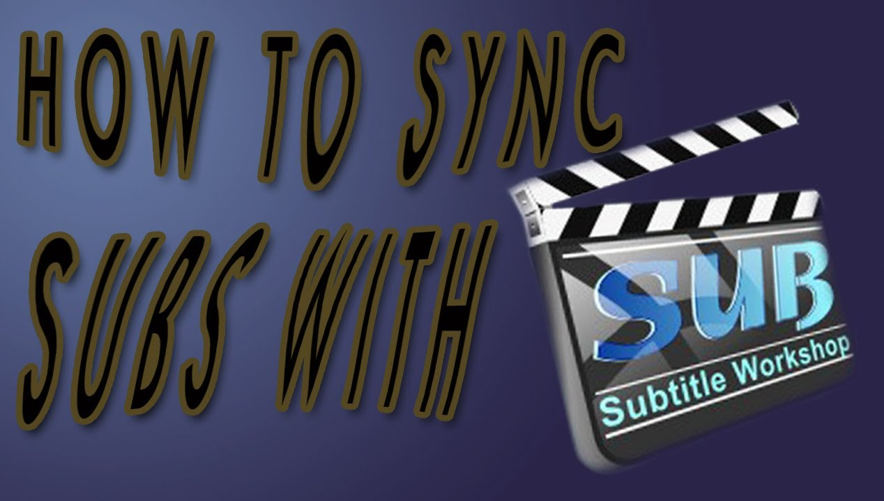 How to synchronize subtitles with Subtitle Workshop
