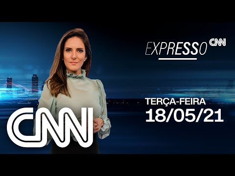 EXPRESSO CNN - 18/05/2021