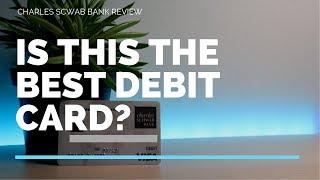Charles Schwab Debit Card Review (Easy $100 FREE Sign Up)