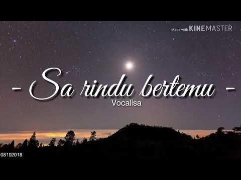 VOCALISA - SA RINDU BERTEMU (lirik lagu)