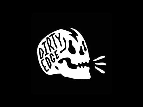 Dirty Edge  Live Forever