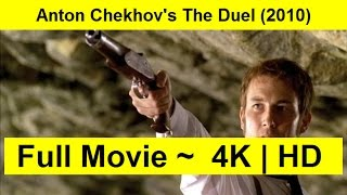 Anton Chekhov's The Duel Full Length