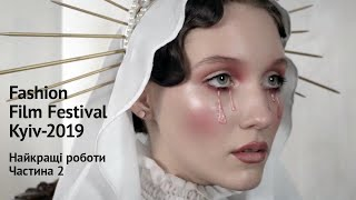 Fashion Film Festival Kyiv-2019. Selection of best works. Part 2