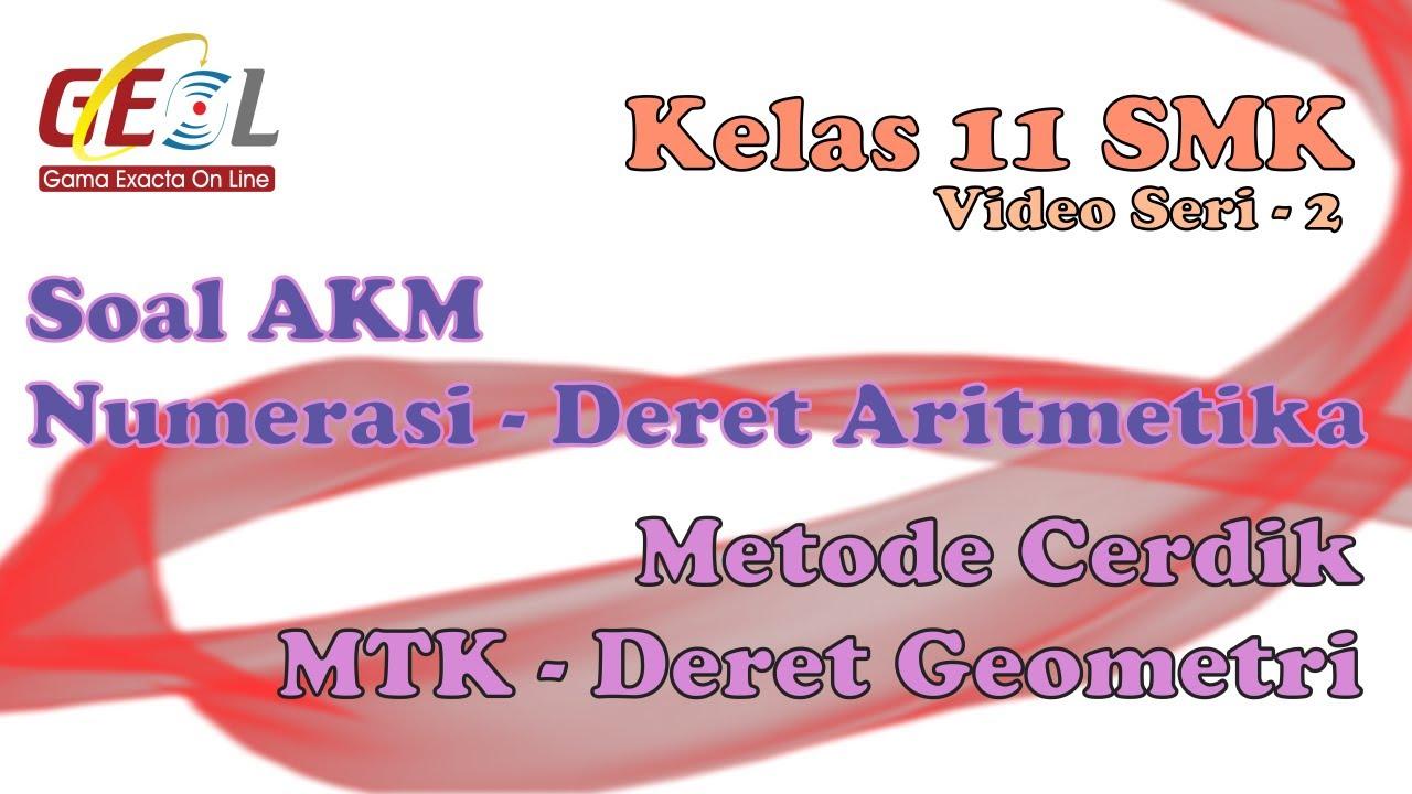 Pembahasan Soal Akm Numerasi Matematika Deret Geometri Smk Kelas 11 2 Youtube