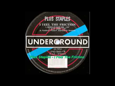 Plus Staples - I Feel The Friction (R.A.F. Zone)