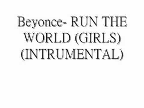 Beyonce- Run the world  (INSTRUMENTAL)