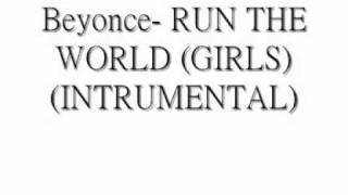 Beyonce- Run the world  (INSTRUMENTAL)