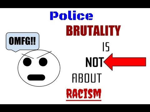 Police Brutality is not about Racism