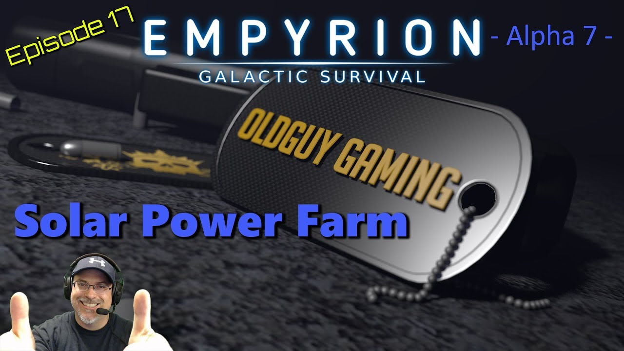 Empyrion Galactic Survival Alpha 7 | E17 | Solar Power Farm