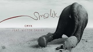 Smolik Cmyk Feat Victor Davies Official Audio