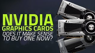 Nvidia Graphics Cards: Should You Buy one Now?