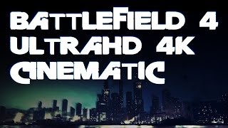 Battlefield 4 - Start to End - UltraHD 4K Cinematic Slow Motion and More! (PC Ultra)