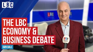 The LBC Economy & Business Debate with Iain Dale